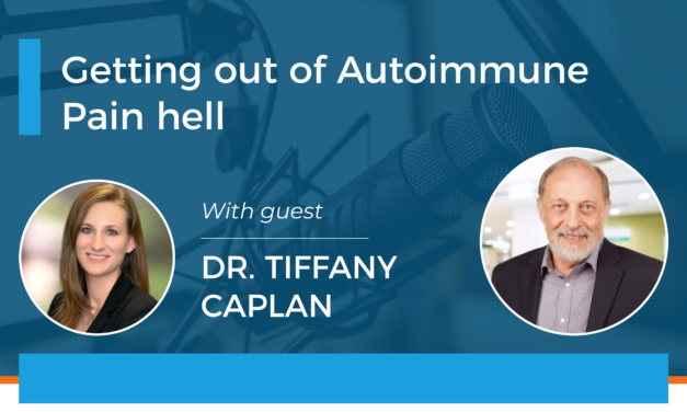 Dr Tiffany Caplan – Getting out of autoimmune pain hell