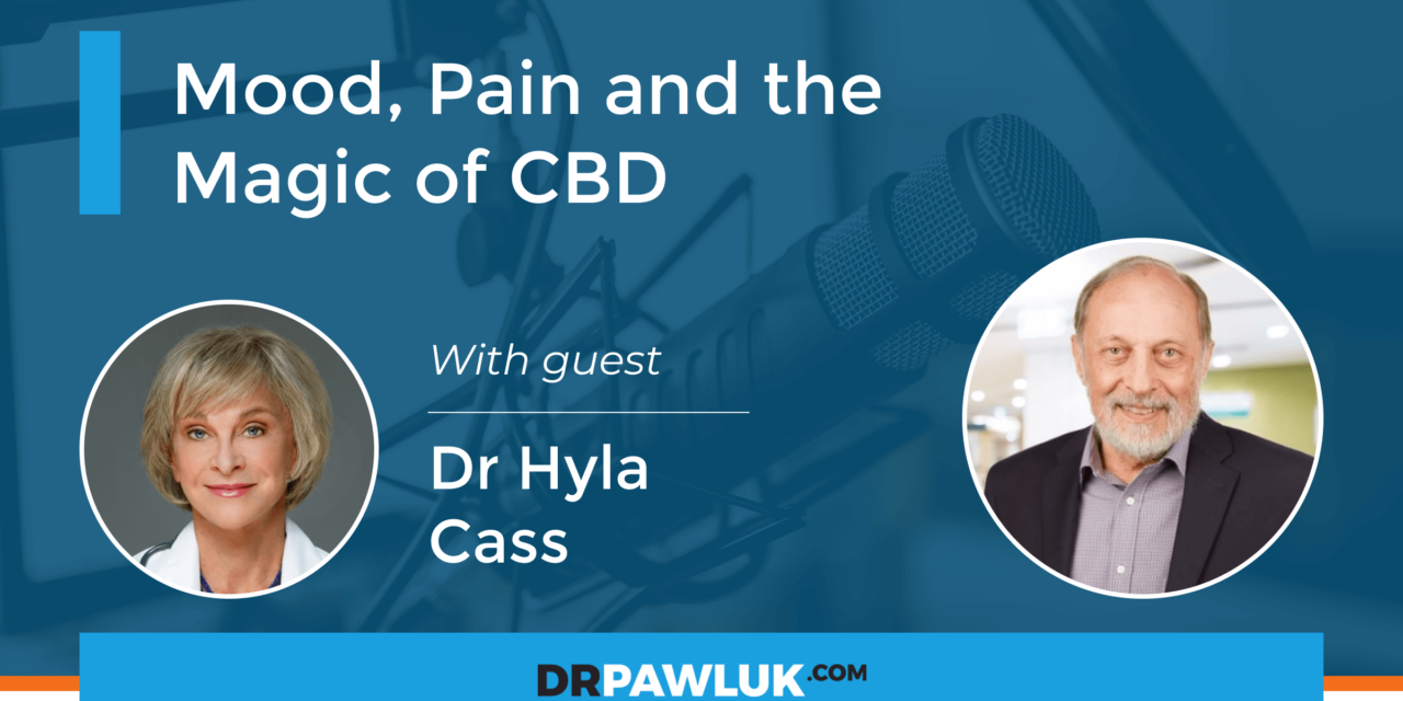 Dr Hyla Cass – Mood, Pain and the Magic of CBD