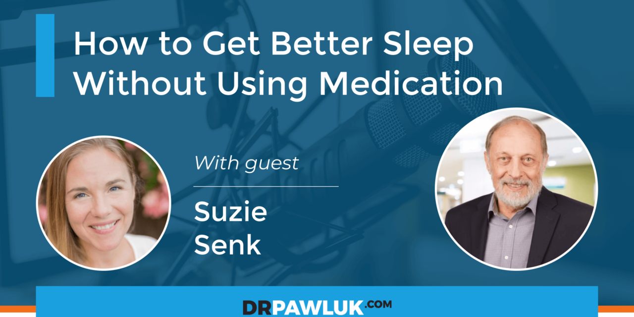 Suzie Senk – How to Get Better Sleep Without Using Medication