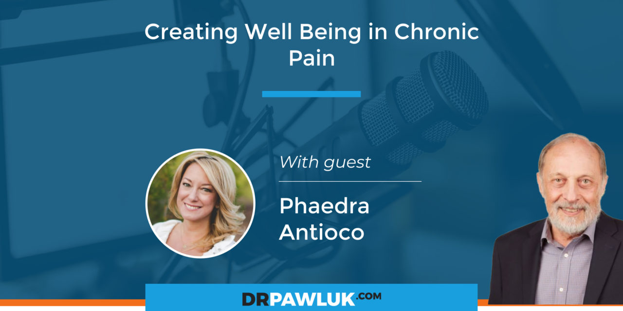 Phaedra Antioco – Creating Well Being in Chronic Pain