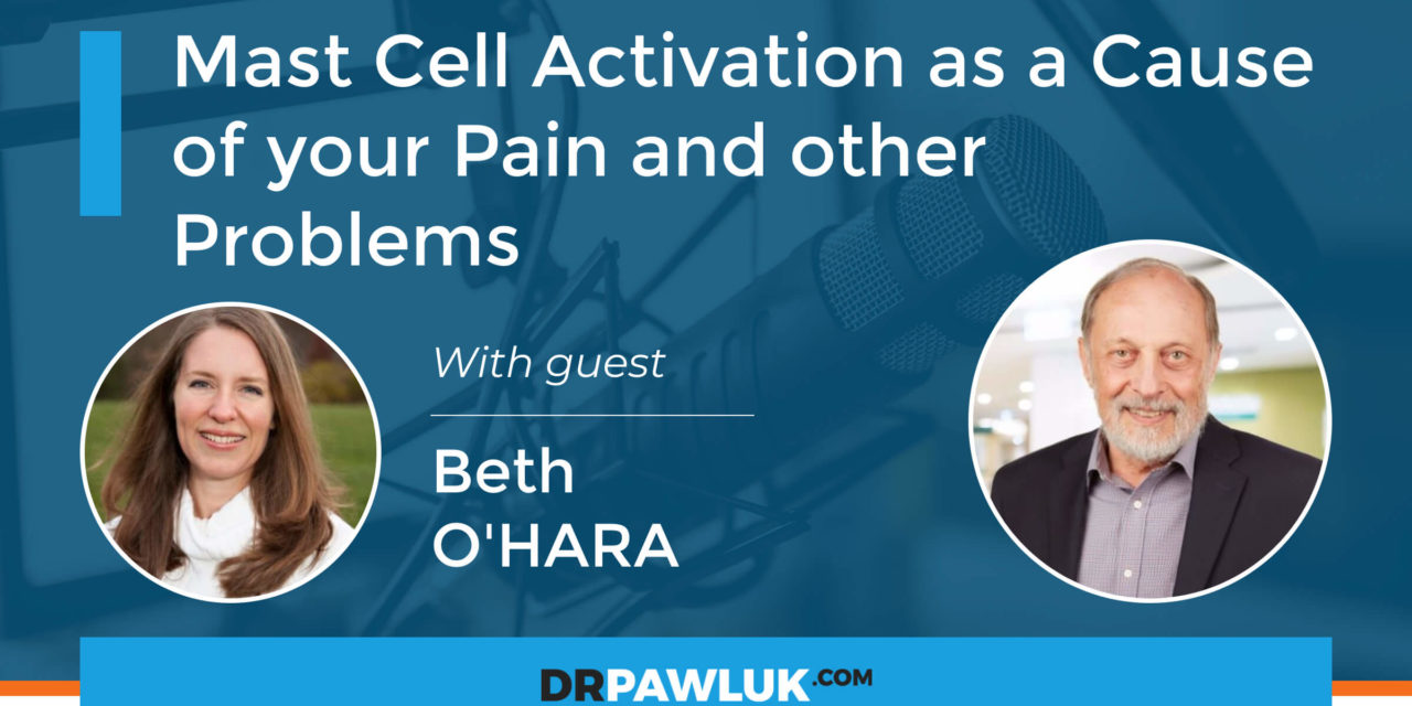 Beth OHara – Mast Cell Activation as a Cause of your Pain and other Problems