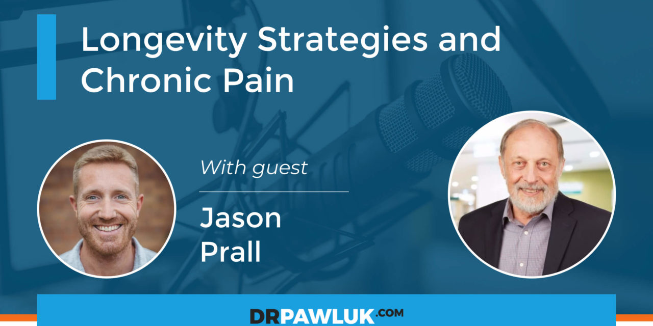 Jason Prall – Longevity Strategies And Chronic Pain