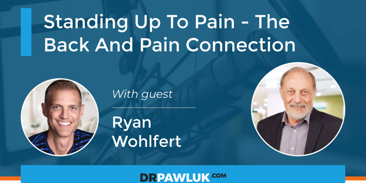 Ryan Wohlfert – Standing Up To Pain – The Back And Pain Connection