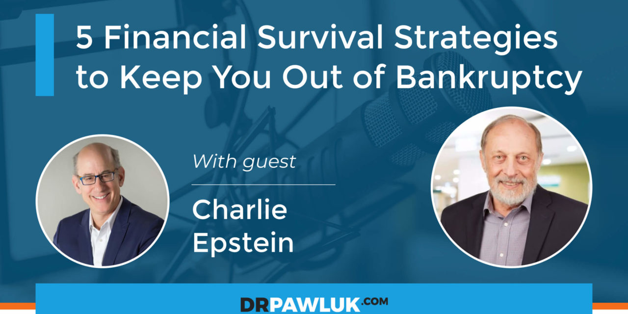 Charlie Epstein – 5 Financial Survival Strategies to Keep You Out of Bankruptcy